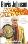 Johnson, Boris - Life in the Fast Lane - The Johnson Guide to Cars [antikv�r]