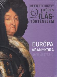 - EURÓPA ARANYKORA 1648-1773-IG - READER´S DIGEST KÉPES VILÁGTÖRTÉNELEM