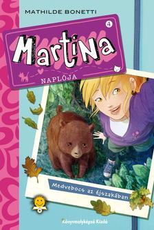 Mathilde Bonetti - Martina napl�ja 4. Medvebocs az �jszak�ban - KEM�NY BOR�T�S