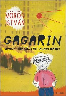V�R�S ISTV�N - Gagarin avagy j�sl�stan alapfokon