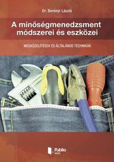 László Dr. Berényi - A minőségmenedzsment módszerei és eszközei [eKönyv: pdf, epub, mobi]