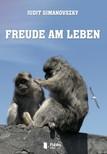 Simanovszky Judit - Freude am Leben [eK�nyv: pdf,  epub,  mobi]