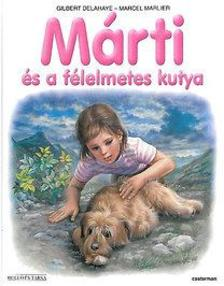 Gilbert Delahaye, Marcel Marlier - Márti és a félelmetes kutya