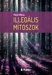 M�ria P�nti - Illeg�lis m�toszok [eK�nyv: epub,  mobi]