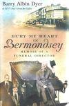 DYER, BARRY ALBIN - Bury My Heart in Bermondsey - Memoir of a Funeral Director [antikvár]
