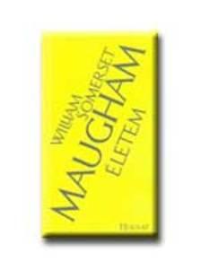 William Somerset Maugham - Életem