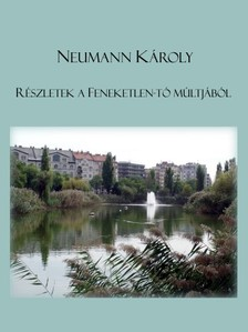 K�roly Neumann - R�szletek a Feneketlen-t� m�ltj�b�l [eK�nyv: pdf, epub, mobi]