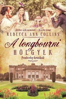 Rebecca Ann Collins - A LONGBOURNI HÖLGYEK - PEMBERLEY-KRÓNIKÁK