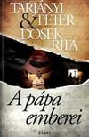 Tarjányi Péter Dosek Rita - - A pápa emberei [eKönyv: epub, mobi]