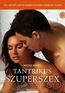 Nicole Bailey - Tantrikus szuperszex [eK�nyv: epub, mobi]