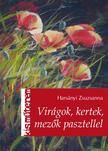 Hars�nyi Zsuzsanna - Vir�gok, kertek, mez�k pasztellel