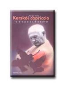 Varga Attila - Kerskói capriccio - Találkozások Hraballal