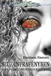 Harrison Fawcett - Szűz infrafényben & Hogyan legyünk Sherlock Holmes? [eKönyv: epub,  mobi]