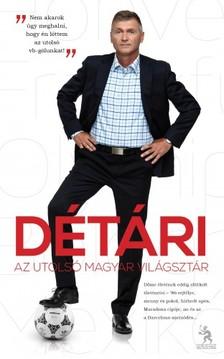 - Pietsch Tibor Détári Lajos - Détári - Az utolsó magyar világsztár  [eKönyv: epub, mobi]