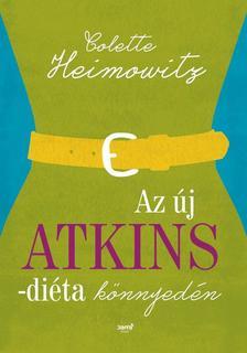 HEIMOWITZ, COLETTE - Az új Atkins-diéta könnyedén
