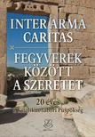 MAROSI ANTAL, B�DI ZS�FIA, JUH�SZ VIOLET - Inter arma caritas - Fegyverek k�z�tt a szeretet DVD mell�klettel