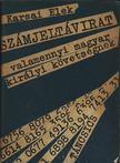 KARSAI ELEK - Számjeltávirat valamennyi magyar királyi követségnek [antikvár]