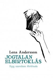 Lena Andersson - Jogtalan elbirtoklás [eKönyv: epub, mobi]