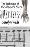 Wells Carolyn - The Technique of the Mystery Story [eKönyv: epub,  mobi]