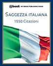 House My Ebook Publishing - Saggezza italiana - 1550 citazioni [eK�nyv: epub,  mobi]