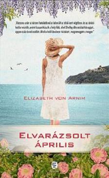 VON ARNIM, ELIZABETH - Elvar�zsolt �prilis