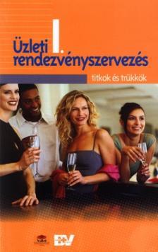 ARANY-HAJNAL-K�R�SSY-NAGY - �ZLETI RENDEZV�NYSZERVEZ�S I.- TITKOK �S TR�KK�K