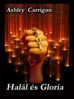 Carrigan Ashley - Hal�l �s Gloria [eK�nyv: pdf, epub, mobi]