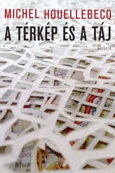 Michel Houellebecq - A t�rk�p �s a t�j [eK�nyv: pdf, epub, mobi]