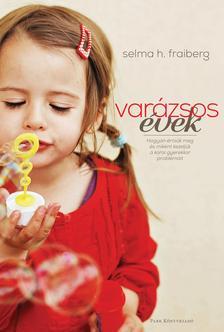 Selma H. Fraiberg - Var�zsos �vek - Hogyan �rts�k meg �s mik�nt kezelj�k a korai gyerekkor probl�m�it