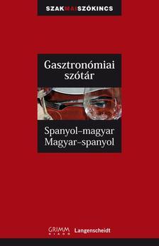 A.Barrera y Vidal-A.Schoonheere-F.Kerndter-Dorogman Gy. - Spanyol-magyar, Magyar-spanyol gasztronómiai szótár