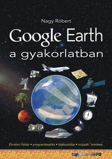 Nagy R�bert - Google Earth a gyakorlatban