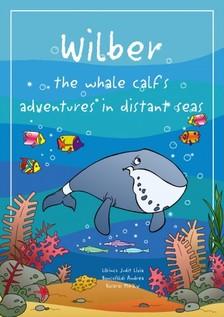 L�RINCZ JUDIT L�VIA - Wilber the whale calf's adventures in distant seas [eK�nyv: pdf, epub, mobi]