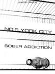 Gábor Juhos - Noir York City (Második kiadás) - Sober Addiction [eKönyv: pdf,  epub,  mobi]