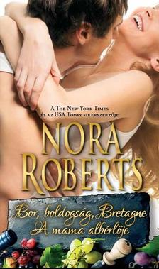 Nora Roberts - Bor, boldogs�g, Bretagne - A mama alb�rl�je