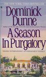 Dominick Dunne - A Season in Purgatory [antikv�r]