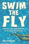 CALAME, DON - Swim the Fly [antikv�r]