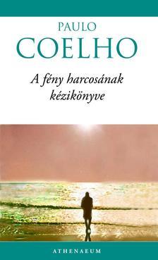 Paulo Coelho - A f�ny harcos�nak k�zik�nyve