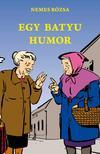 Nemes R�zsa - Egy batyu humor