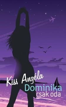 Kiss Ang�la - Dominika csak oda [eK�nyv: epub, mobi]