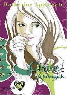 Katherine Applegate - Claire-t rajtakapják - PUHA BORÍTÓS