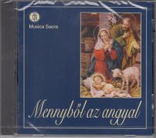 - MENNYB�L AZ ANGYAL CD KAR�CSONYI DALOK A MUSICA SACRA K�RUS EL�AD�S�BAN