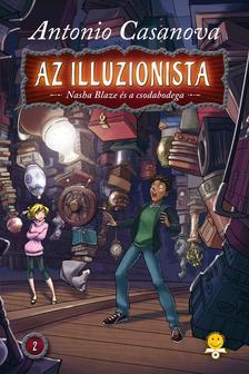 Casanova, Antonio - Az illuzionista 2. Nasha Blaze �s a csodabodega - KEM�NY BOR�T�S
