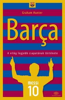 Graham Hunter - Barca - A világ legjobb csapatának története [eKönyv: epub, mobi]