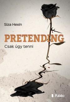 Hexin Siza - Pretending - Csak �gy tenni [eK�nyv: epub, mobi]