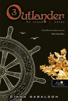 Diana Gabaldon - Outlander 3. - Az utaz� I-II. k�tet - PUHA BOR�T�S