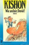 Ephraim Kishon - Wie unfair David! - und andere israelische Satiren [antikvár]
