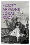 Feszty Árpádné Jókai Róza - Akik elmentek...