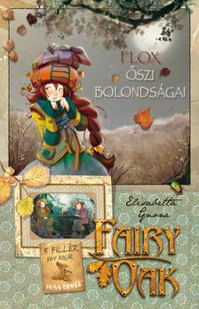 Elisabetta Gnone - Fairy Oak 6. Flox �szi bolonds�gai - KEM�NY BOR�T�S
