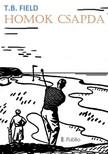 FIELD T.B. - HOMOK CSAPDA [eK�nyv: epub,  mobi]