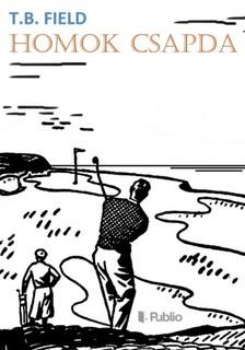 FIELD T.B. - HOMOK CSAPDA [eKönyv: epub, mobi]
